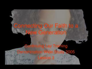 Connecting Our Faith to a New Generation