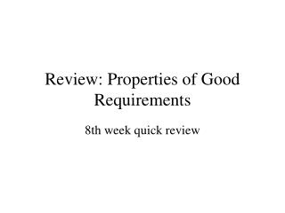 Review: Properties of Good Requirements