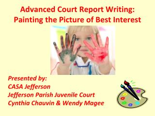 Advanced Court Report Writing: Painting the Picture of Best Interest