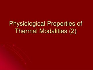 Physiological Properties of Thermal Modalities 2