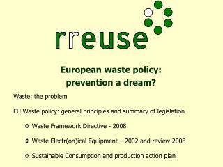 European waste policy: prevention a dream