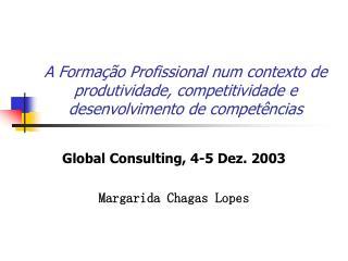 A Forma  o Profissional num contexto de produtividade, competitividade e desenvolvimento de compet ncias
