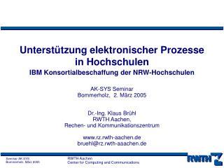 Unterst tzung elektronischer Prozesse  in Hochschulen IBM Konsortialbeschaffung der NRW-Hochschulen