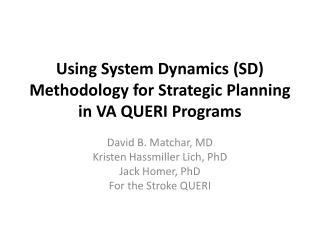 Using System Dynamics SD Methodology for Strategic Planning in VA QUERI Programs