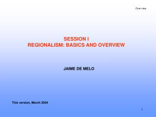 SESSION I REGIONALISM: BASICS AND OVERVIEW