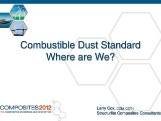 Combustible Dust Standard  Where are We