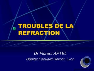 TROUBLES DE LA REFRACTION