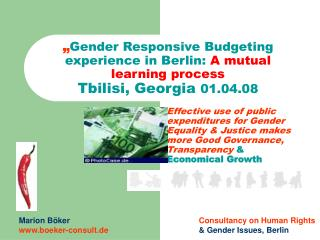 Gender Responsive Budgeting experience in Berlin: A mutual learning process Tbilisi, Georgia 01.04.08