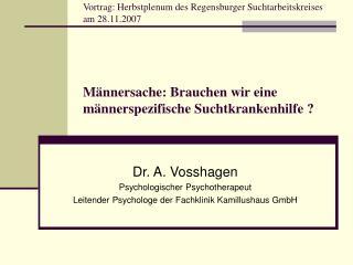 Vortrag: Herbstplenum des Regensburger Suchtarbeitskreises am 28.11.2007      M nnersache: Brauchen wir eine m nnerspezi
