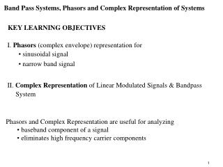 I. Phasors complex envelope representation for   sinusoidal signal  narrow band signal