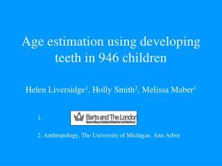 Age estimation using developing teeth in 946 children