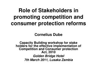 Role of Stakeholders in promoting competition and consumer protection reforms
