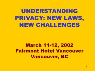 UNDERSTANDING PRIVACY: NEW LAWS