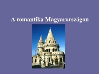 A romantika Magyarorsz gon