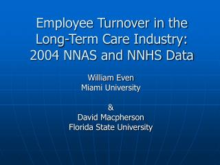 Employee Turnover in the Long-Term Care Industry: 2004 NNAS and NNHS Data