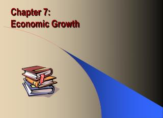 Chapter 7: Economic Growth