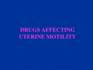 Agent affecting  uterine motility
