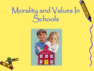 Morality and Values In Schools