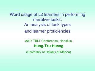 Word usage of L2 learners in performing narrative tasks: An analysis of task types  and learner proficiencies