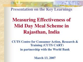 Presentation on the Key Learnings   Measuring Effectiveness of  Mid Day Meal Scheme in Rajasthan, India