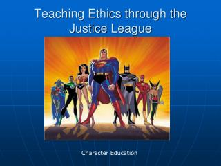 Teaching Ethics through the Justice League