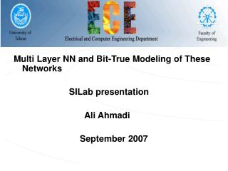Multi Layer NN and Bit-True Modeling of These Networks         SILab presentation                     Ali Ahmadi  Septem