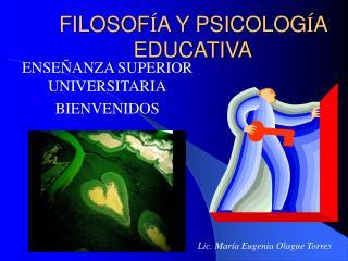 FILOSOF A Y PSICOLOG A EDUCATIVA