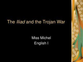 The Iliad and the Trojan War