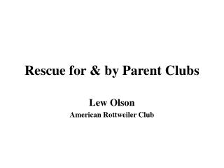 Rescue for  by Parent Clubs