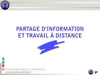 PARTAGE D INFORMATION ET TRAVAIL   DISTANCE