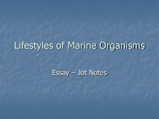 Lifestyles of Marine Organisms