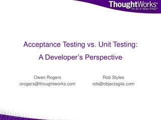 Acceptance Testing vs. Unit Testing: A Developer s Perspective