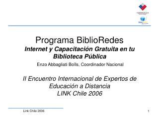 Programa BiblioRedes Internet y Capacitaci n Gratuita en tu Biblioteca P blica  Enzo Abbagliati Bo ls, Coordinador Nacio