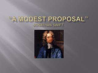 A Modest Proposal  Jonathan Swift