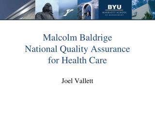 Malcolm Baldrige National Quality Assurance for Health Care