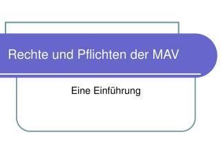 Rechte und Pflichten der MAV