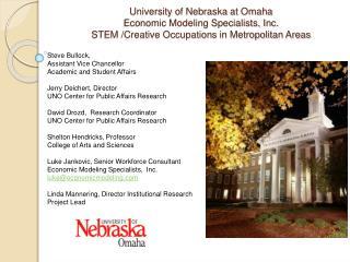 University of Nebraska at Omaha Economic Modeling Specialists, Inc.  STEM