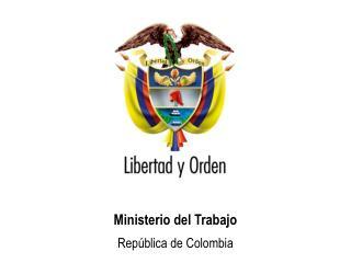 Ministerio del Trabajo Rep blica de Colombia