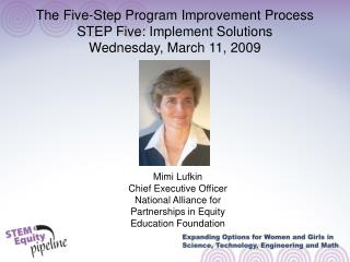 The Five-Step Program Improvement Process STEP Five: Implement Solutions Wednesday, March 11, 2009