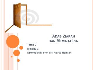 Adab Ziarah  dan Meminta Izin