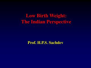 Low Birth Weight:  The Indian Perspective