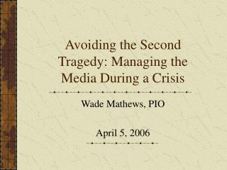 Avoiding the Second Tragedy: Managing the Media During a Crisis