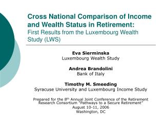 Cross National Comparison of Income and Wealth Status in Retirement: First Results from the Luxembourg Wealth Study LWS