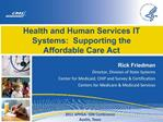 Health and Human Services IT Systems:  Supporting the       Affordable Care Act