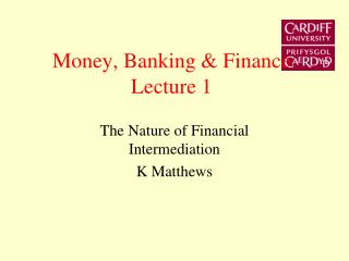 Money, Banking  Finance Lecture 1
