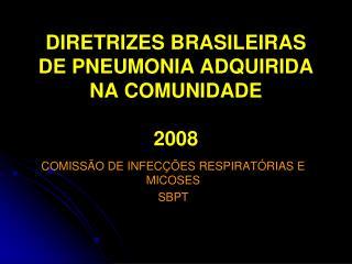 DIRETRIZES BRASILEIRAS DE PNEUMONIA ADQUIRIDA NA COMUNIDADE   2008