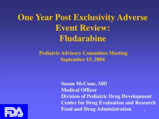 One Year Post Exclusivity Adverse Event Review: Fludarabine   Pediatric Advisory Committee Meeting  September 15, 2004