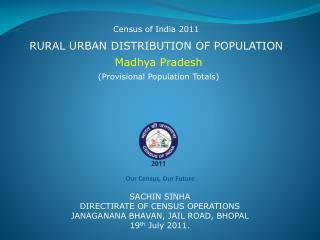 RURAL URBAN DISTRIBUTION OF POPULATION  Madhya Pradesh