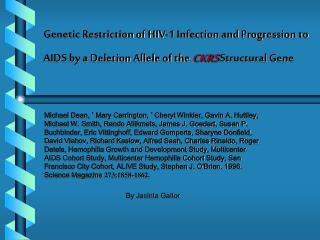 Genetic Restriction of HIV-1 Infection and Progression to AIDS by a Deletion Allele of the CKR5 Structural Gene