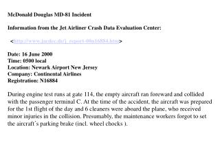 McDonald Douglas MD-81 Incident  Information from the Jet Airliner Crash Data Evaluation Center:    jacdec.de